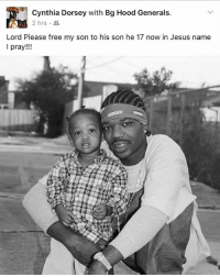 GodHearsAMothersPrayer and my momma @lilcynth504 stay praying for me. FlashBackFriday with my son @ladoogie RNS 💯 NeverJudge FreeBG FreeBGFriday FreeBGEveryday freechristopherdorsey PrayForBG: Cynthia Dorsey with Bg Hood Generals.  Lord Please free my son to his son he 17 now in Jesus name  l pray!! GodHearsAMothersPrayer and my momma @lilcynth504 stay praying for me. FlashBackFriday with my son @ladoogie RNS 💯 NeverJudge FreeBG FreeBGFriday FreeBGEveryday freechristopherdorsey PrayForBG
