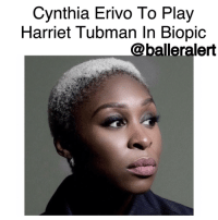 Cynthia Erivo To Play Harriet Tubman In Biopic -blogged by @BenitaShae ⠀⠀⠀⠀⠀⠀⠀⠀⠀ ⠀⠀⠀⠀⠀⠀⠀⠀⠀ Broadway star CynthiaErivo is keeping Harriet Tubman's legacy alive. The Tony Award winner is set to star in the upcoming biopic 'Harriet', based on the famous abolitionist's life. ⠀⠀⠀⠀⠀⠀⠀⠀⠀ ⠀⠀⠀⠀⠀⠀⠀⠀⠀ The film will the portray the life of Tubman as slave, abolitionist, Underground Railroad conductor, nurse, spy and warrior. According to Deadline, filming for the film will begin later this year. ⠀⠀⠀⠀⠀⠀⠀⠀⠀ ⠀⠀⠀⠀⠀⠀⠀⠀⠀ Erivo previously starred in the Broadway revival of The Color Purple, which earned her a Tony for Best Leading Actress. She has been nominated for a 2017 Grammy and will perform at Sunday's show. ⠀⠀⠀⠀⠀⠀⠀⠀⠀ ⠀⠀⠀⠀⠀⠀⠀⠀⠀ Congratulations to Cynthia Erivo for snagging this role, I'm here for it!: Cynthia Erivo To Play  Harriet Tubman In Biopic  @balleralert Cynthia Erivo To Play Harriet Tubman In Biopic -blogged by @BenitaShae ⠀⠀⠀⠀⠀⠀⠀⠀⠀ ⠀⠀⠀⠀⠀⠀⠀⠀⠀ Broadway star CynthiaErivo is keeping Harriet Tubman's legacy alive. The Tony Award winner is set to star in the upcoming biopic 'Harriet', based on the famous abolitionist's life. ⠀⠀⠀⠀⠀⠀⠀⠀⠀ ⠀⠀⠀⠀⠀⠀⠀⠀⠀ The film will the portray the life of Tubman as slave, abolitionist, Underground Railroad conductor, nurse, spy and warrior. According to Deadline, filming for the film will begin later this year. ⠀⠀⠀⠀⠀⠀⠀⠀⠀ ⠀⠀⠀⠀⠀⠀⠀⠀⠀ Erivo previously starred in the Broadway revival of The Color Purple, which earned her a Tony for Best Leading Actress. She has been nominated for a 2017 Grammy and will perform at Sunday's show. ⠀⠀⠀⠀⠀⠀⠀⠀⠀ ⠀⠀⠀⠀⠀⠀⠀⠀⠀ Congratulations to Cynthia Erivo for snagging this role, I'm here for it!