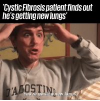 Dank, 🤖, and Cystic Fibrosis: 'Cystic Fibrosispatient findsout  he'sgettingnewlungs'  You're getting new lungs Kevin has Cystic Fibrosis, and he's just found out he's getting new lungs ❤️️👏