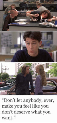 """10 Things I Hate About You: d)   公('  i   """"Don't let anybody, ever,  make you feel like you  don't deserve what you  want."""" 10 Things I Hate About You"""