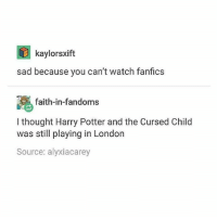 I'm in LA today to go to an art museum and I'm very excited - - - harrtpotter jkrowling hogwqrts ronweasley hermionegranger hedwig hagrid dumbledore cursedchild: D kaylorsxift  sad because you can't watch fanfics  faith-in-fandoms  I thought Harry Potter and the Cursed Child  was still playing in London  Source: alyxiacarey I'm in LA today to go to an art museum and I'm very excited - - - harrtpotter jkrowling hogwqrts ronweasley hermionegranger hedwig hagrid dumbledore cursedchild