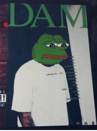 D  LOYALTY, PT Pepe DAMN feels sad