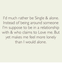 """Being Alone, Anaconda, and God: 'd much rather be Single & alone.  Instead of being around someone  m suppose to be in a relationship  with & who claims to Love me. But  yet makes me feel more lonely  than would alone. AMUSTFOLLOW❤️IG:@SILENTLYSPOKENPROJECT ____________________________________________ If they lesser of 2 evils is being ALONE rather than being in a RELATIONSHIP AND YET STILL FEELING LONELY.... It's a no brainer I'll take """"BEING SINGLE for 100 Steve Harvey"""" lol People ask why am I single all the time & my response is simple: Because I'd rather be by myself than be with someone & beg them to NOT treat me like I'm everyone else! I don't want to date, talk and-or entertain anyone right now... Why you ask? Because I did my time on debts & crimes I didn't commit & I got out on good behavior💯😩😂 I'm just focused on Loving myself, Loving God, Walking in my purpose over my life & helping others Love themselves & God! 💯❤ IWILLSTAYSINGLEUNTILIKNOWITSREAL REALRELATIONSHIPGOALS❤ ____________________________________________ STOPWHATYOUREDOINGRIGHTNOW For QUOTES-MESSAGES about LIFE & LOVE Follow the REALEST+FASTEST GROWING IG PAGE ever @SILENTLYSPOKENPROJECT ‼️‼️‼️ STOPWHATYOUREDOINGRIGHTNOW (LIKE➕COMMENT➕TAG OTHERS➕SHARE➕FOLLOW⬇️) FollowTheONLYSilentlySpokenProject ➕FOLLOWIG:@SilentlySpokenProject ➕FOLLOWIG:@SilentlySpokenProject ➕FOLLOWIG:@SilentlySpokenProject ____________________________________________ ITSAMANSJOBTOFINDHISQUEEN💯 REMAINSINGLEUNTILUKNOITSREAL HAPPILYAFTERONEDAY OLDSCHOOLLOVE FAIRYTALESDOEXIST LASTOFADYINGBREED YOUDESERVEBETTER GOODGUYSTILLEXIST EXCUSESNOTSOLDHERESORRY EXCUSESNOTSOLDORACCEPTED ITTAKESCOURAGETOLOVE ITTAKESCOURAGETOLOVEAGAIN SWYD AMANWHOACTUALLYGETSIT FAITHFILLEDROMANTIC FORHER SILENTLYSPOKENFROMTHEHEART SILENTLYSPOKENPROJECT SSP THEONLYSSP LOVEQUOTES FOLLOWIGSilentlySpokenProject MRISAYWHATOTHERSWONT"""