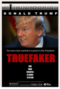 My spoof of the poster for the Robert Redford film, BRUBAKER... . High Res Version: https://www.pinterest.com/pin/398990848230554647/: D O N A L D T R U M P  The man most wanted in a prison is the President.  TRUEFAKER  ONE  MAN  CREATES  A CRUEL  SYSTEM  Parody Political Poster by kevinkarstens.blogspot.com  R REPUBLICAN  NOTIOR.Qs ONTRワ1  CENTURY  IMPEACHMENT My spoof of the poster for the Robert Redford film, BRUBAKER... . High Res Version: https://www.pinterest.com/pin/398990848230554647/
