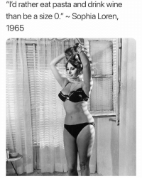 """Funny, Wine, and Fave: """"'d rather eat pasta and drink wine  than be a size 0."""" ~ Sophia Loren,  1965 Wine & sketti over everything🙌🏻🍷🍝 winewednesday with my fave @northwitch69 @northwitch69 @northwitch69"""