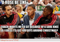 Derrick Rose sitting out a game…ALREADY?! Credit: Saleek Ali: D ROSE BELIKE  COACH WANTS MENTO SIT BECAUSE OFA SORE KNEE  SOIGUESSILASEE YOUTGUYS AROUND CHRISTMAS? Derrick Rose sitting out a game…ALREADY?! Credit: Saleek Ali