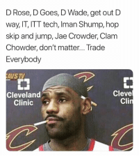 Jae Crowder, Cleveland, and Rose: D Rose, D Goes, D Wade, get out D  way, IT, ITT tech, Iman Shump, hop  skip and jump, Jae Crowder, Clam  Chowder, don't matter... Trade  Everybody  AVS TV  申  Cleve  Cleveland  Clinic