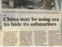 "Vietnam: d- The The South world's Sea  Yulin fires its plan-  be are using with as close to fort- te  ed  ti  a  S  the  substo  and navy  Sea created White possible.  easily  ocean.  submarines  was submarines  their Russia as and Singapore's Soviets inthe zones for the was  open States sea  States their  less month detection,  intercontinen- of attack in vulnerable and program by that the during the  Russia, can sea than  push.  is  exercises to tracking United in heavilymined fied operate United of One So the conceal northwest lat submarines avoid States part that its United Since a often they a land-based its major first-strike submarine  presence developed is ballis  also  brief- submarines  elevating car gun add an fear powered, April launching submarines anti-surface  three five China media Pentagon last more,  nuclear- missiles at an to of least released according  report ning analysts nuclear tic has powered pable may In most furth- in Some the hide outposts China not Japan, Malaysia Sea.""  to Sea. frigate Taiwan, the by China and missile China Vietnam,  Chinese militarize South South certainly is of in ASIA  Philippines China, bounded China er the the to and one important shipping lanes.  Washington, a top tal ballistic missiles or  other was in the Sea of  t  China asserts it holds  ing in the nuclear bombers  the north of Japan,  US Navy official said Okhotsk, China's J12 submarine maritime rights to 80"