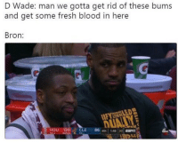 Lebron vs Wade https://t.co/GJR9XgEHh8: D Wade: man we gotta get rid of these bums  and get some fresh blood in here  Bron  CINLE  HOU 120CLE 86 4th1:4820  abe Lebron vs Wade https://t.co/GJR9XgEHh8