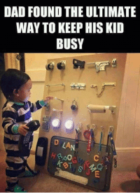 Dad, Cool, and Super: DAD FOUND THE ULTIMATE  WAY TO KEEP HIS KID  BUSY  ge  LA  个  BT <p>Super cool Dad</p>