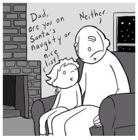 New comic on Webtoons about lists. Link to full comic in profile.: Dad  gare You on  Neither  N Santa's  navghty or  nICe  list  4 New comic on Webtoons about lists. Link to full comic in profile.