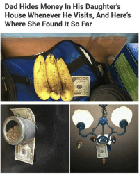 Dad, Memes, and Money: Dad Hides Money In His Daughter's  House Whenever He Visits, And Here's  Where She Found It So Far What does your dad do?