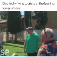 This is something I'd do 😂: Dad high-fiving tourists at the leaning  tower of Pisa  SP This is something I'd do 😂