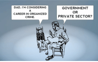 Crime, Dad, and Facebook: DAD, I'M CONSIDERING  CAREER IN ORGANIZED  CRIME.  GOVERNMENT  OR  PRIVATE SECTOR? Sign our petition here. We CAN impose term limits without congress approval  🎯🎯http://termlimitsforuscongress.com/e-petition.html 🎯🎯  The Most Successful Illusion that politicians have accomplished has been to convince the population that we are powerless against them; that we have no choice but to accept their nefarious actions and blatant corruption; that the only option is to submissively settle for whatever they decide.  Our forefathers knew what it was like to be 'ruled' by an oppressive and unrepresentative government.  They feared that the day would come when our own government might evolve into the same, and in their wisdom, they added a panic button to the Constitution that would allow the States to supercede the authority of Congress and add an amendment to the Constitution without Congress's approval.  The day has come to shatter their illusion!  With the second option of Article 5, we can pass a Term Limits Amendment without Congress's approval! With this one amendment we destroy every long term relationship with lobbyists and provide a turnover rate that guarantees that they will never again control a majority in Congress! With this one amendment, we can guarantee that no person spends 30 or 40 years becoming more powerful and dictating how everyone else in his/her party must vote!  We've already succeeded in Florida. 1 down, 33 to go....  Sign the petition! It only takes a minute! Let's make this happen! E-Petition Link: http://www.termlimitsforuscongress.com/e-petition.html  Learn more about this grassroots movement.  FAQs about Term Limits for US Congress: https://www.facebook.com/notes/term-limits-for-us-congress/frequently-asked-questions-everything-you-could-possibly-want-to-know-about-our-/740304855991599