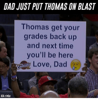 This is some black-belt level Dad-Fu right here.: DAD JUST PUT THOMAS ON BLAST  Thomas get your  grades back up  and next time  you'll be here  Ry Love, Dad  cBsspo  VIA r/nba This is some black-belt level Dad-Fu right here.