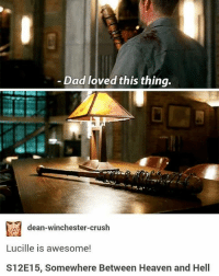 This episode was fire 🔥💕: Dad loved this thing.  dean-winchester-crush  Lucille is awesome!  S12E15, Somewhere Between Heaven and Hell This episode was fire 🔥💕