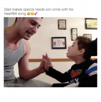 Beautiful, Dad, and Lmao: Dad makes special needs son smile with his  heartfelt song  IG @Daily GloUp THIS FATHER IS AMAZING!! THE MOST BEAUTIFUL THING IVE SEEN ALL DAY 😍😭😭 Follow me @dailygloup for more videos! - • • • • • spam4spam like4like l4l doubletap autolike likethis son s4s follow4follow likesforlikes likes4likes followforfollow f4f meme followme textposts lmao lol hilarious funnytextposts tumblr tumblrtextposts father jokes tumblrpost funnyvideo messages textpost videos relatable
