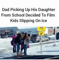 😂 (via twitter- raywalker22) WSHH: Dad Picking Up His Daughter  From School Decided To Film  Kids Slipping on Ice 😂 (via twitter- raywalker22) WSHH
