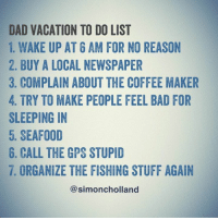 dad vacation to do list 1 wake up at 6 am for no reason 2 buy a