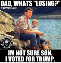 "We always win: DAD, WHATS ""LOSING?""  EKEEFAMERICA UEA  ERICAA  IM NOT SURE SON  I VOTED FOR TRUMP We always win"