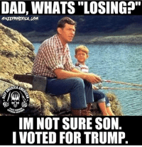 """Dad, Fire, and Memes: DAD, WHATS """"LOSING?""""  ERICA  OR FIRE  IM NOT SURE SON  I VOTED FOR TRUMP. T R U M P 🇺🇸"""