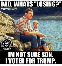 I Voted Meme: DAD, WHATS LOSING  ICA  IM NOT SURE SON  I VOTED FORTRUMP.