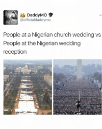Memes, 🤖, and Union: Daddy Mo  @officialdaddymo  People at a Nigerian church wedding vs  People at the Nigerian wedding  reception God bless the union but where's the Jollof 😂😂