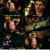 [The Originals 4x13] Klope sweeties, I'm so sorry. I'm sorry that the writers did you so dirty (p.s. I'm still bitter about this) 💔 ⠀ Q: Would you rather want Hayley to be your mother or Klaus to be your father? ⠀ Happy birthday to @josephmorgan.ig & @nikscamille 🎉 ⠀ My edit give credit [ klaylope klope klausmikaelson hopemikaelson hayleymarshall theoriginals|174.1k]: Daddy? What's happening?  Hope. I love you.  ft  (Klaus disappears:]  Dad? Dad!  Dad! [The Originals 4x13] Klope sweeties, I'm so sorry. I'm sorry that the writers did you so dirty (p.s. I'm still bitter about this) 💔 ⠀ Q: Would you rather want Hayley to be your mother or Klaus to be your father? ⠀ Happy birthday to @josephmorgan.ig & @nikscamille 🎉 ⠀ My edit give credit [ klaylope klope klausmikaelson hopemikaelson hayleymarshall theoriginals|174.1k]