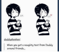 This is now a daddy kink page uwu: daddyskeekee:  When you get a naughty text from Daddy  around friends... This is now a daddy kink page uwu