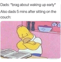 Latinos, Memes, and Couch: Dads: *brag about waking up early*  Also dads 5 mins after sitting on the  couch:  asiPopa Truee 😂😂😂😂😂 🔥 Follow Us 👉 @latinoswithattitude 🔥 latinosbelike latinasbelike latinoproblems mexicansbelike mexican mexicanproblems hispanicsbelike hispanic hispanicproblems latina latinas latino latinos hispanicsbelike