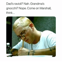 Funny, Nope, and Marshall: Dad's ravioli? Nah. Grandma's  gnocchi? Nope. Come on Marshall  think... Do not, I repeat, DO NOT follow @memezar if you are easily offended