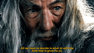 daenerys-targaryen:gandalf relaying an important message to remember during these scary times ♡: daenerys-targaryen:gandalf relaying an important message to remember during these scary times ♡