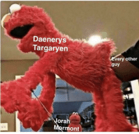 Game of Thrones, Daenerys Targaryen, and Guy: Daenerys  Targaryen  very other  guy  Vorah  ormont