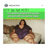 Facts, Omg, and Sports: DAILY  daily wtf facts  FACTS  WTF fun fact #5131  This women weighed 910 pounds.  Just wait until you see her today.  See how she looks  on @Daily WTF Facts OMG! Everyone is freaking out about @Daily_WTF_Facts's posts!! go follow @Daily_WTF_Facts to see for yourself.. 👀 The most shocking videos and facts.. 😩😨 ➖➖➖➖➖➖➖➖➖➖➖➖➖➖➖➖ 🔵👉@Daily_WTF_Facts👈🔵 🔴👉@Daily_WTF_Facts👈🔴 🔵👉@Daily_WTF_Facts👈🔵 🔴👉@Daily_WTF_Facts👈🔴 ➖➖➖➖➖➖➖➖➖➖➖➖➖➖➖➖