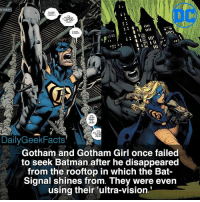 Memes, 🤖, and Bat: Daily GeekFacts  Gotham and Gotham Girl once failed  to seek Batman after he disappeared  from the rooftop in which the Bat-  Signal shines from. They were even  using their ultra vision Gotham or Batman? gotham gothamgirl batman brucewayne batmanrebirth iamgotham dc dccomics dcrebirth dcfacts dailygeekfacts