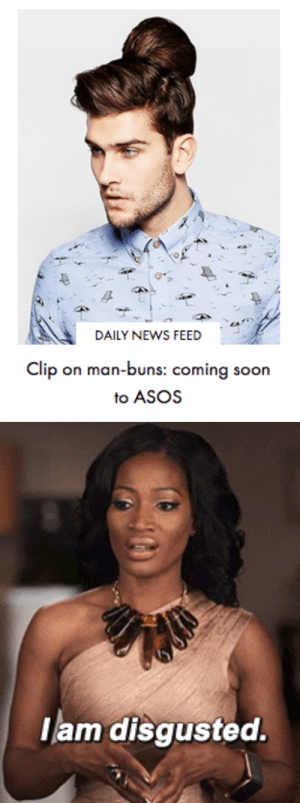 man buns: DAILY NEWS FEED  Clip on man-buns: coming soon  to ASOS   lam disgusted.