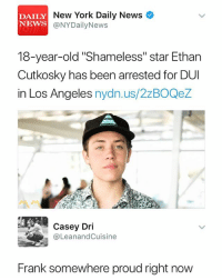 "New York, News, and Shameless: DAILY  NEWS  New York Daily News  @NYDailyNews  18-year-old ""Shameless"" star Ethan  Cutkosky has been arrested for DUI  in Los Angeles nydn.us/2zBOQeZ  Casey Dri  @LeanandCuisine  Frank somewhere proud right now 😩😂😂"