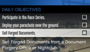 Office, Race, and Parachute: DAILY OBJECTIVES  Participate in the Race Series.  Deploy your parachute near the ground.  Sell Forged Documents.  Sell Forged Documents from a Document  Forgery Office or Nightclub. No.