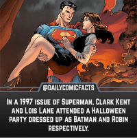 Batman, Clark Kent, and Halloween: DAILYCOMICFACTS  IN A 1997 ISSUE OF SUPERMAN, CLARK KENT  AND LOIS LANE ATTENDED A HALLOWEEN  PARTY DRESSED UP AS BATMAN AND ROBIN  RESPECTIVELY. Who would you want to dress up as? • dccomics detectivecomics comics dccomicheroes dccomicvillains hero villain heroes villains justiceleague unitethe7 dccomicstudios dccu dccomicfacts dailycomics comic comicfacts dailycomicfacts