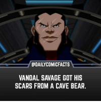 (Scar)ry • dccomics detectivecomics comics dccomicheroes dccomicvillains hero villain heroes villains justiceleague unitethe7 dccomicstudios dccu dccomicfacts dailycomics comic comicfacts dailycomicfacts: @DAILYCOMICFACTS  VANDAL SAVAGE GOT HIS  SCARS FROM A CAVE BEAR (Scar)ry • dccomics detectivecomics comics dccomicheroes dccomicvillains hero villain heroes villains justiceleague unitethe7 dccomicstudios dccu dccomicfacts dailycomics comic comicfacts dailycomicfacts