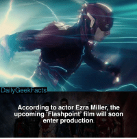 Batman, Memes, and Soon...: DailyGeekFacts  According to actor Ezra Miller, the  upcoming Flashpoint' film will soon  enter production Are you excited for this film? _ theflash flash barryallen wallywest jaygarrick bartallen reverseflash professorzoom savitar godspeed gorillagrodd batman superman wonderwoman justiceleague dc dceu dccomics dcfacts dailygeekfacts
