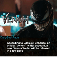 Definitely, Memes, and Twitter: DailyGeekFacts  According to Eddie's Funhouse, arn  official 'Venom' twitter account, a  new 'Venom' trailer will be released  in a few days Am I wrong for being hyped for Venom? I'm sure the movie will definitely flop but I can't help but be excited 😂 _ Clubhouse*** _ venom eddiebrock carltondrake carnage kletuskasady tomhardy rizahmed spiderman marvel marvelcomics marvelfacts dailygeekfacts