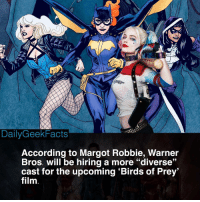 "Thoughts? 🤔 _ batgirl blackcanary huntress harleyquinn catwoman poisonivy birdsofprey gothamgirls batman nightwing redhood redrobin robin batwoman margotrobbie dc dccomics dceu dcfacts dailygeekfacts: DailyGeekFacts  According to Margot Robbie, Warner  Bros. will be hiring a more ""diverse""  cast for the upcoming 'Birds of Prey  film  52 Thoughts? 🤔 _ batgirl blackcanary huntress harleyquinn catwoman poisonivy birdsofprey gothamgirls batman nightwing redhood redrobin robin batwoman margotrobbie dc dccomics dceu dcfacts dailygeekfacts"