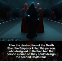 Fact credit @starwarsfacts_ 🚨Not Canon🚨 _ darthvader emperorpalpatine darthmaul countdooku darthrevan darthbane lukeskywalker obiwankenobi yoda starwars starwarslegends starwarsfacts dailygeekfacts: DailyGeekFacts  After the destruction of the Death  Star, the Emperor killed the person  who designed it. He then had the  person cloned so they could design  the second Death Star. Fact credit @starwarsfacts_ 🚨Not Canon🚨 _ darthvader emperorpalpatine darthmaul countdooku darthrevan darthbane lukeskywalker obiwankenobi yoda starwars starwarslegends starwarsfacts dailygeekfacts