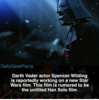 🚨HOWEVER🚨 He may not be playing Darth Vader in the film he's working on. _ darthvader darthmaul spencerwilding davidprowse jamesearljones rogueone hansolo thelastjedi starwars starwarsfacts dailygeekfacts: DailyGeekFacts  Darth Vader actor Spencer Wilding  is reportedly working on a new Star  Wars film. This film is rumored to be  the untitled Han Solo film 🚨HOWEVER🚨 He may not be playing Darth Vader in the film he's working on. _ darthvader darthmaul spencerwilding davidprowse jamesearljones rogueone hansolo thelastjedi starwars starwarsfacts dailygeekfacts