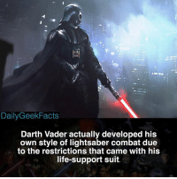 Yo I just took a two hour nap, sorry for being inactive today 😳 _ Fact credit @swfact _ darthvader anakinskywalker darthmaul obiwankenobi emperorpalpatine macewindu starwars starwarsfacts dailygeekfacts: DailyGeekFacts  Darth Vader actually developed his  own style of lightsaber combat due  to the restrictions that came with his  life-support suit. Yo I just took a two hour nap, sorry for being inactive today 😳 _ Fact credit @swfact _ darthvader anakinskywalker darthmaul obiwankenobi emperorpalpatine macewindu starwars starwarsfacts dailygeekfacts