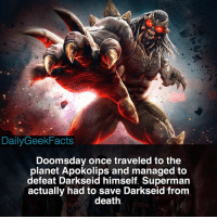 Batman, Life, and Memes: DailyGeekFacts  Doomsday once traveled to the  planet Apokolips and managed to  defeat Darkseid himself Superman  actually had to save Darkseid from  death When Superman saves the life of one of the most powerful villains in the universe... 😂 _ superman clarkkent kalel doomsday darkseid lexluthor cyborgsuperman lobo batman wonderwoman greenlantern theflash dc dccomics dcfacts dailygeekfacts