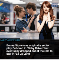 Honestly I'm glad that Lily James got the role instead. She was perfect for the role. What are your thoughts on Baby Driver? _ babydriver emmastone lalaland anselelgort lilyjames jonhamm jamiefoxx eizagonzalez kevinspacey batman spiderman dc marvel dccomics marvelcomics dailygeekfacts: DailyGeekFacts  Emma Stone was originally set to  play Deborah in 'Baby Driver' but  eventually dropped out of the role to  star in 'La La Land. Honestly I'm glad that Lily James got the role instead. She was perfect for the role. What are your thoughts on Baby Driver? _ babydriver emmastone lalaland anselelgort lilyjames jonhamm jamiefoxx eizagonzalez kevinspacey batman spiderman dc marvel dccomics marvelcomics dailygeekfacts