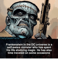 Batman, Life, and Memes: DailyGeekFacts  Frankenstein in the DC universe is a  self-aware monster who has spent  his life studying magic. He has also  time traveled on some occasions | Frankenstein | _ frankenstein frankensteinsmonster swampthing zatanna constantine deadman batman superman justiceleague justiceleaguedark dc dccomics dcfacts dailygeekfacts