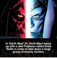Jedi, Memes, and 🤖: DailyGeekFacts  In 'Darth Maul #4, Darth Maul teams  up with a Jedi Padawan called Eldra  Kaitis in order to take down a large  group of bounty hunters darthmaul darthvader eldrakaitis cadbane aurrasing lukeskywalker obiwankenobi starwars starwarsfacts dailygeekfacts